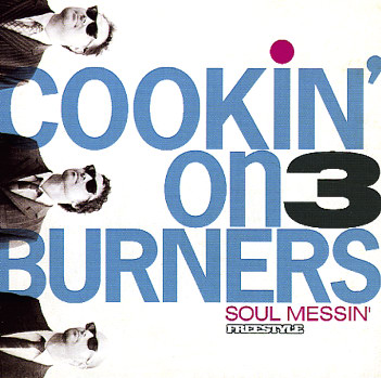 Cookin-On-3-Burners_Soul-Messin