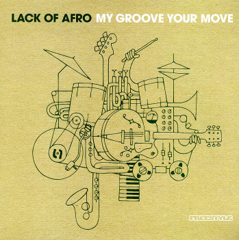Lack-Of-Afro_My-Groove-Your-Move