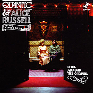 Quantic & Alice Russell with the Combo Barbaro - Look Around The Corner