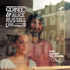 Quantic & Alice Russel with The Combo Barbaro - Look Around The Corner