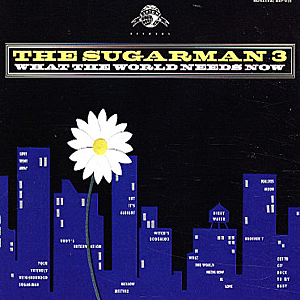Sugarman-Three_What-The-World-Needs-Now
