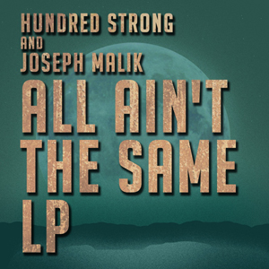 Hundred Strong And Joseph Malik - All Ain't The Same LP