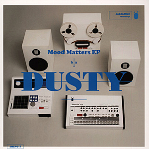 Dusty - Mood Matters EP
