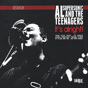 Al Supersonic And The Teenagers - It's Alright