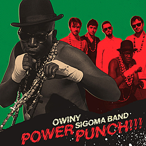 Owiny Sigoma Band - Power Punch