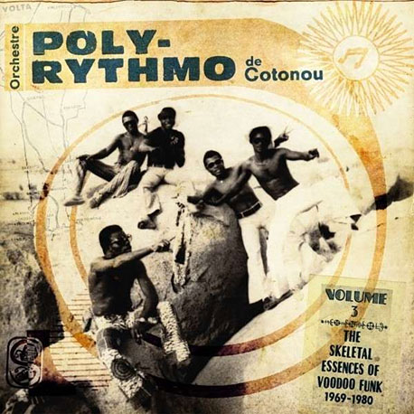 Orchestre Polyrythmo de Cotonou - The Skeletal Essences Of Afro Funk 1969-1980