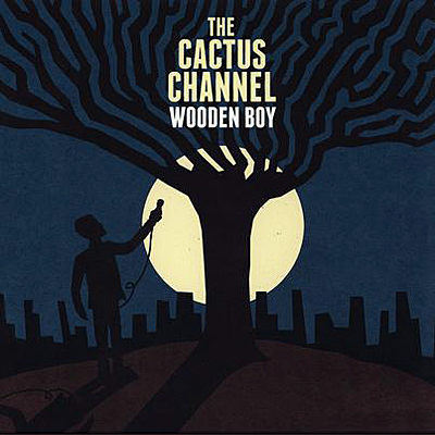 Cactus Channel - The Wooden Boy