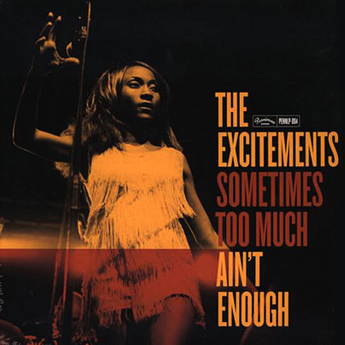 The Excitements - Sometimes Too Much Aint Enough