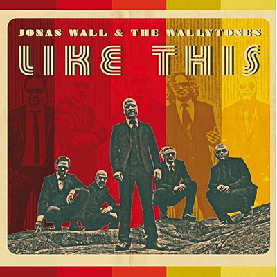 Jonas Wall and The Wallytones - Like This