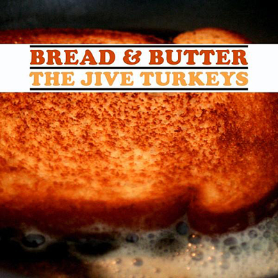 Jive Turkeys - Bread And Butter