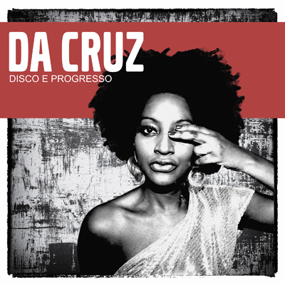 Da Cruz - Disco E Progresso