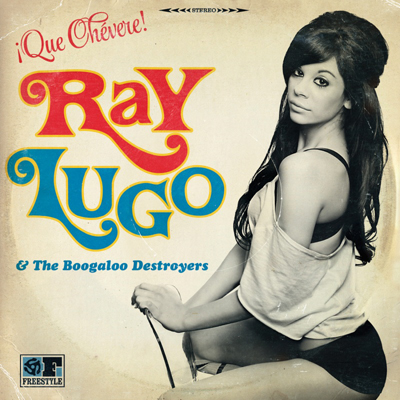 Ray Lugo and The Boogaloo Destroyers - Che Chevere