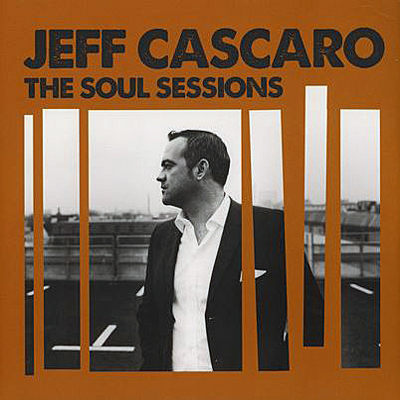 Jeff Cascaro - The Soul Sessions