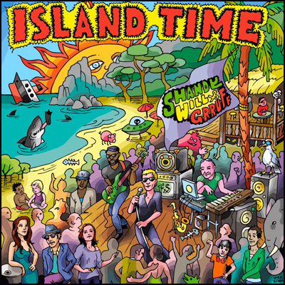 Shandy Will & Grruff - Island Time