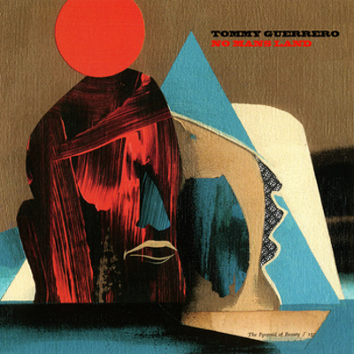 Tommy Guerrero - No Mans Land