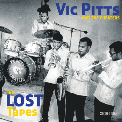 Vic Pitts & The Cheaters - Lost Tapes