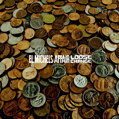 El Michels Affair - Loose-Change