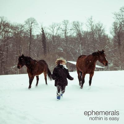 Ephermerals - Nothin Is Easy