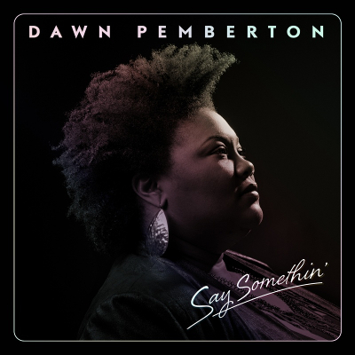 Dawn Pemberton - Say Something
