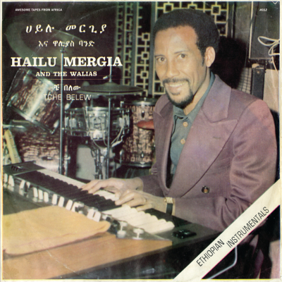 Hailu Mergia And The Walias - Tche Belew