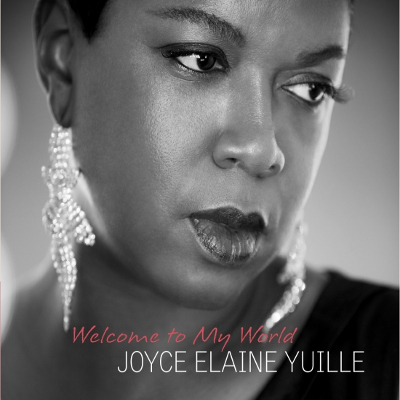 Joyce Elaine Yuille - Welcome To My World