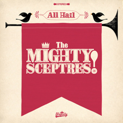 The Mighty Sceptres - All Hail The Mighty Sceptres!