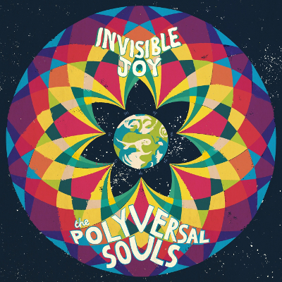 Invisible Joy - The Polyversal Souls