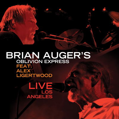 Live in Los Angeles (feat Alex Ligertwood) - Brian Augers Oblivion Express