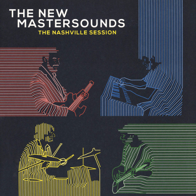 The New Mastersounds - The Nashville Session
